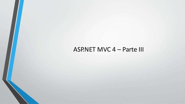 ASP.NET MVC 4 - Part III - Views (Continuação: Part II)