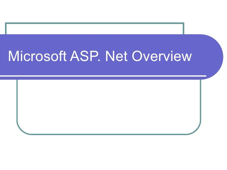 Microsoft ASP. Net Overview