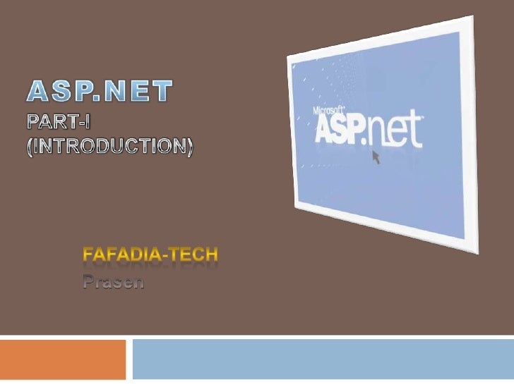 ASP.NETPart-I(Introduction)<br />Fafadia-Tech<br />Prasen<br />