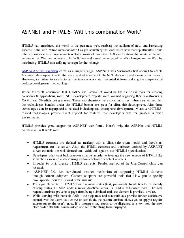 ASP.NET and HTML 5- Will this combination Work?HTML5 has introduced the world to the gen-next web, enabling the addition o...