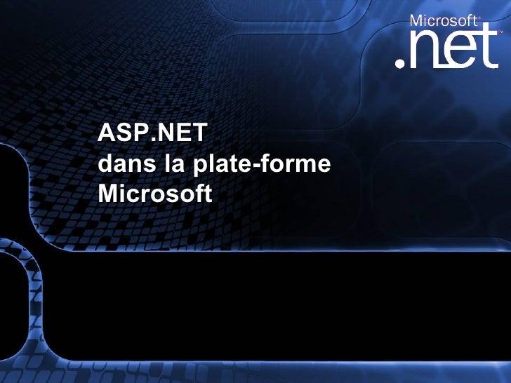 Asp.Net Dans Plateforme Ms