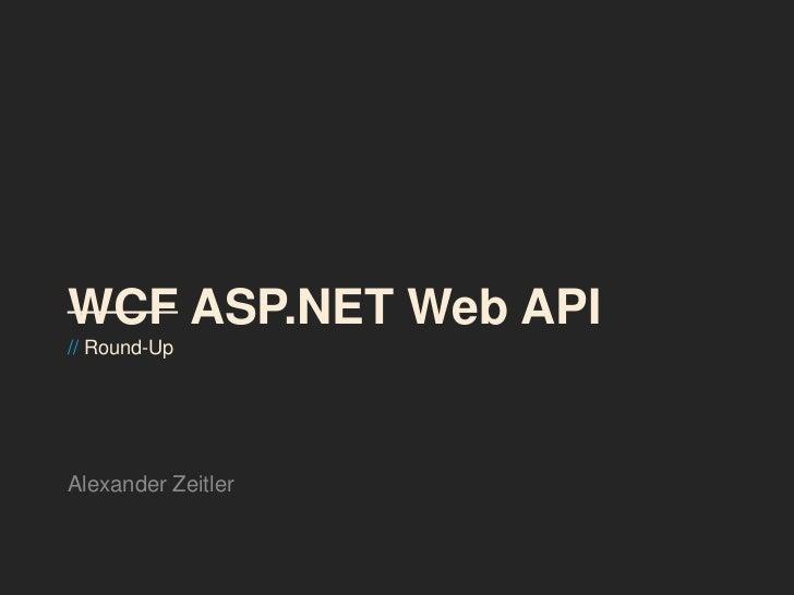 WCF ASP.NET Web API// Round-UpAlexander Zeitler