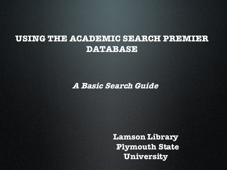 USING THE ACADEMIC SEARCH PREMIER             DATABASE         A Basic Search Guide                  Lamson Library       ...