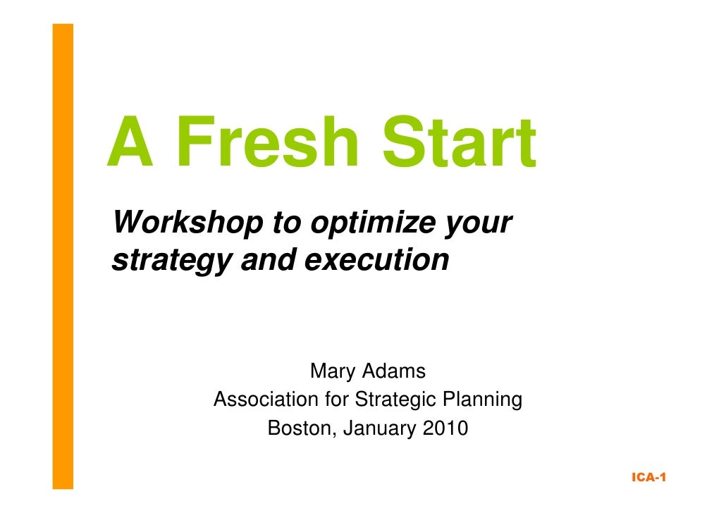A Fresh Start Workshop to optimize your strategy and execution                   Mary Adams       Association for Strategi...