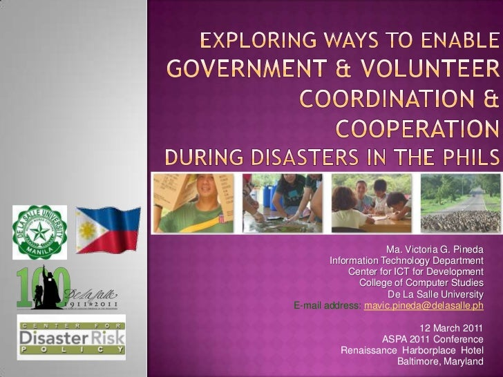 Exploring ways to Enable GovERNMENT & VOLUNTEER coordination & cooperation during Disasters in the Phils