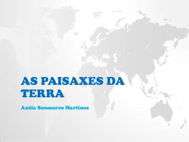AS PAISAXES DATERRAAntía Sanmarco Martínez