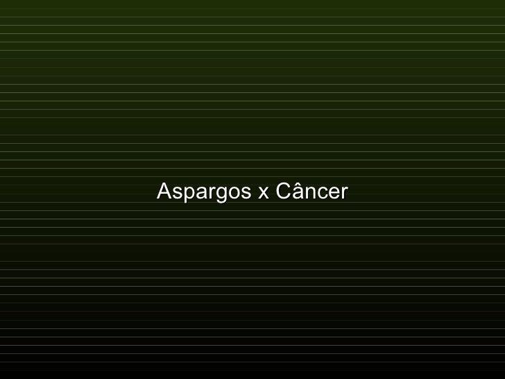 Aspargos x Câncer