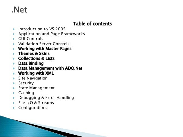 Table of contents  Introduction to VS 2005  Application and Page Frameworks  GUI Controls  Validation Server Controls ...