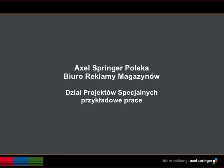Axel Springer Polska Biuro Reklamy Magazynów Dział Projektów Specjalnych przykładowe prace