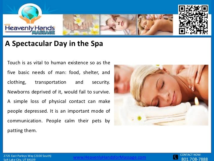 A Spectacular Day in the Spa  Touch is as vital to human existence so as the  five basic needs of man: food, shelter, and ...
