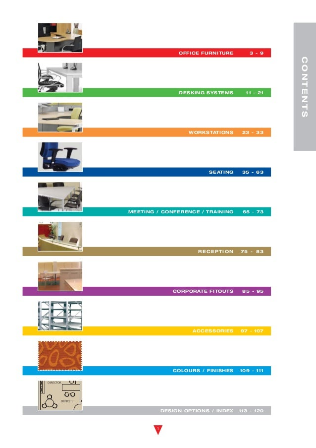 MEETING / CONFERENCE / TRAINING 65 - 73 CONTENTS 1 SEATING 35 - 63 OFFICE FURNITURE 3 - 9 DESKING SYSTEMS 11 - 21 WORKSTAT...