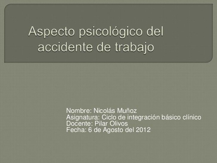 Nombre: Nicolás MuñozAsignatura: Ciclo de integración básico clínicoDocente: Pilar OlivosFecha: 6 de Agosto del 2012