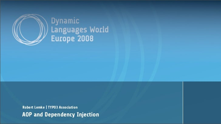 Robert Lemke | TYPO3 AssociationAOP and Dependency Injection