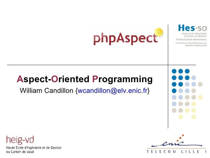 phpAspect A spect- O riented  P rogramming William Candillon { [email_address] }