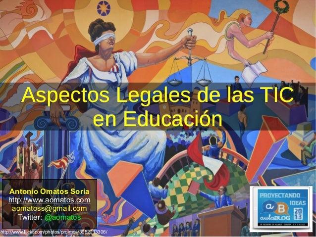 http://www.flickr.com/photos/proimos/3952013306/ Aspectos Legales de las TICAspectos Legales de las TIC en Educaciónen Edu...