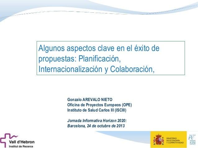 Aspectos clave en el éxito de las propuestas de Horizon 2020 (Dr. Gonzalo Arévalo)