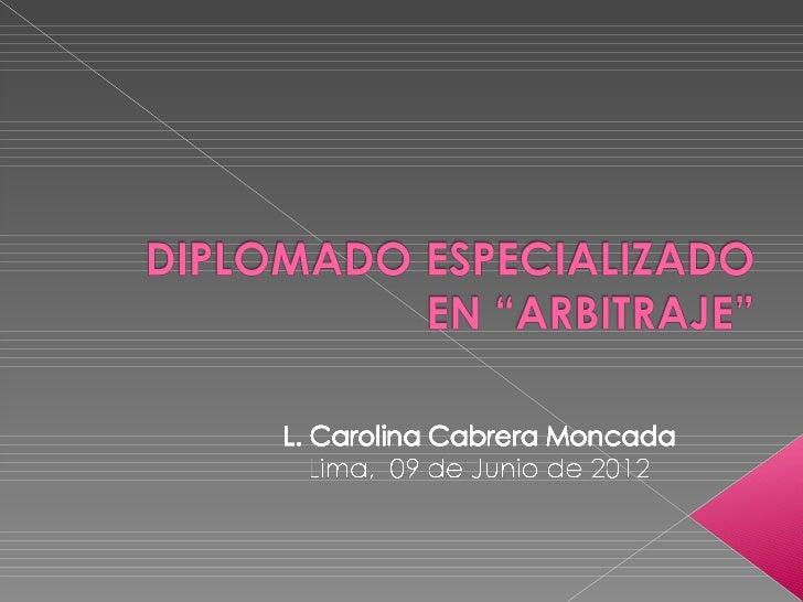    A finales del siglo XX y desde la regulación    del arbitraje, éste ha sido concebido como    un proceso expeditivo y ...