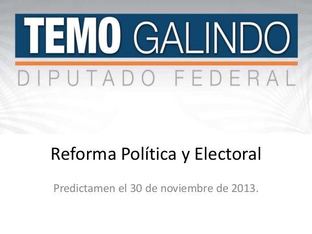 Reforma Política y Electoral Predictamen el 30 de noviembre de 2013.