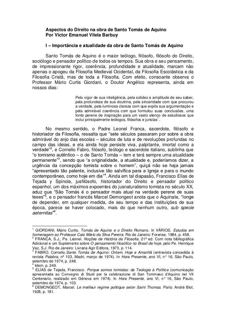 Aspectos do Direito na obra de Santo Tomás de Aquino       Por Victor Emanuel Vilela Barbuy       I – Importância e atuali...