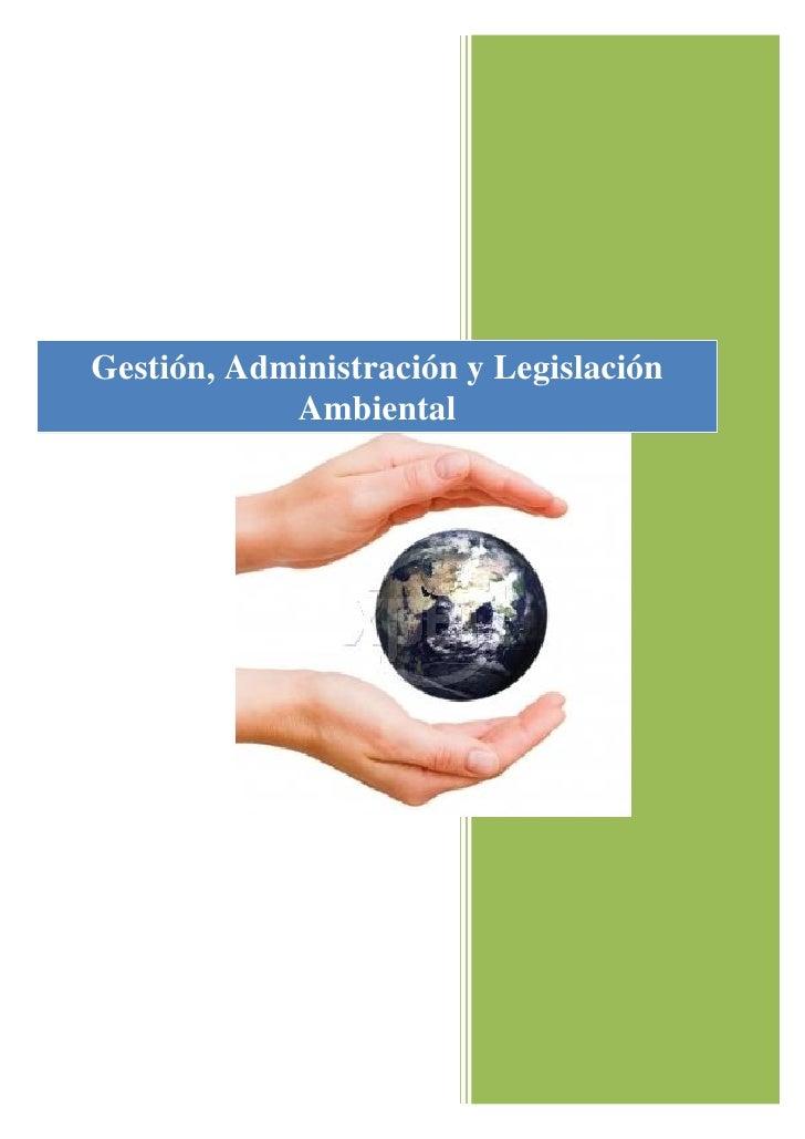 Gestión, Administración y Legislación             Ambiental