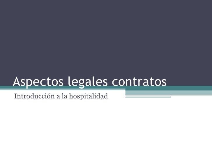 Aspectos legales contratos Introducción a la hospitalidad