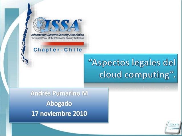 Aspectos legales del cloud computing ISSA Chile