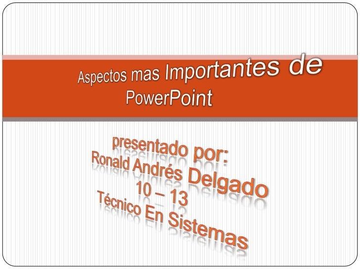 Aspectos mas importantes de power point