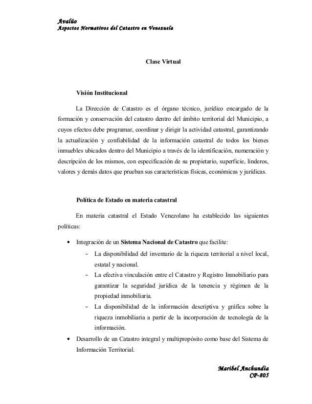 Avalúo Aspectos Normativos del Catastro en Venezuela  Clase Virtual  Visión Institucional La Dirección de Catastro es el ó...