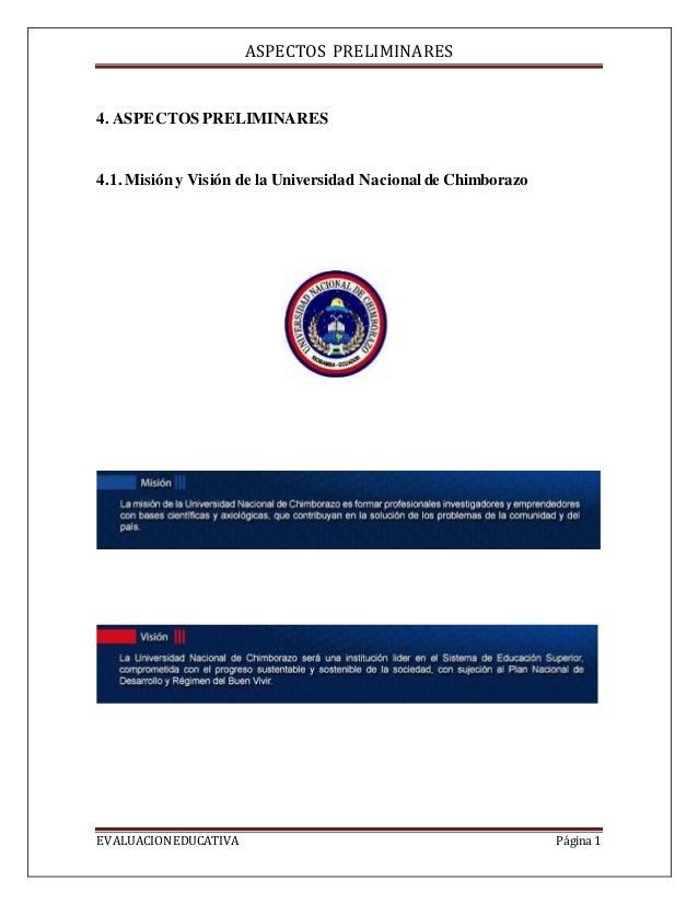 ASPECTOS PRELIMINARES EVALUACIONEDUCATIVA Página 1 4. ASPECTOSPRELIMINARES 4.1. Misióny Visión de la Universidad Nacionald...
