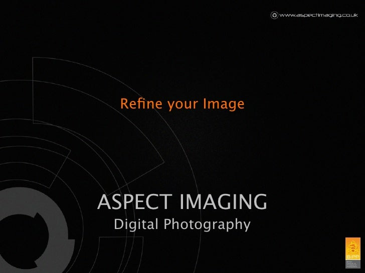 Refine your Image     ASPECT IMAGING  Digital Photography