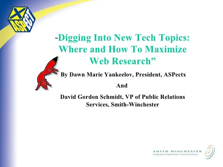 """"""" Digging Into New Tech Topics: Where and How To Maximize Web Research"""" By Dawn Marie Yankeelov, President, ASPectx And  D..."""