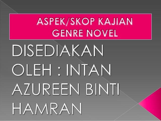 ASPEK/SKOP KAJIAN GENRE NOVEL