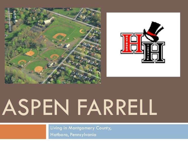 ASPEN FARRELL    Living in Montgomery County,    Hatboro, Pennsylvania