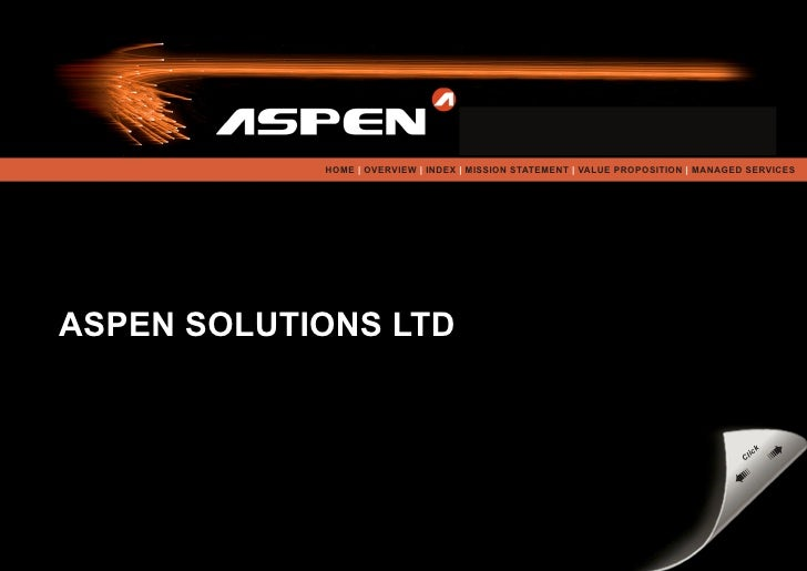 go online now at www.aspensolutions.co.uk               HOME | OVERVIEW | INDEX | MISSION STATEMENT | VALUE PROPOSITION | ...