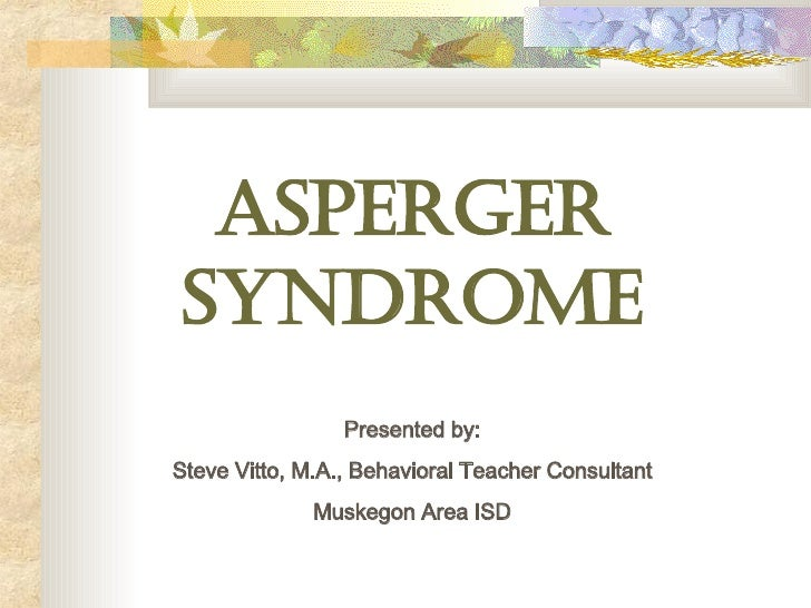 Aspergers Syndrome by Steve Vitto