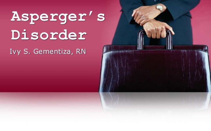 Asperger'sDisorderIvy S. Gementiza, RN
