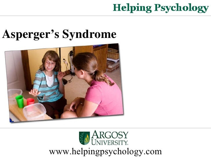 www.helpingpsychology.com Asperger's Syndrome