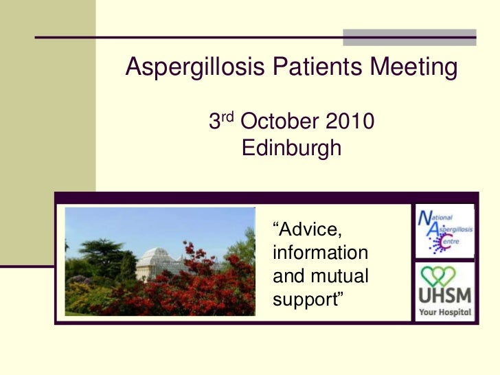 Aspergillosis Patients Support Outreach Meeting Edinburgh October 2010 Discussion - Graham Atherton