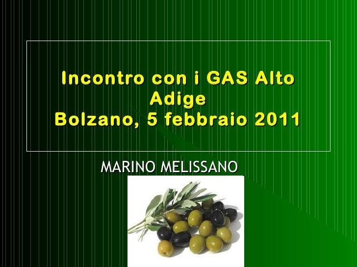 Incontro con i GAS Alto Adige Bolzano, 5 febbraio 2011 MARINO MELISSANO