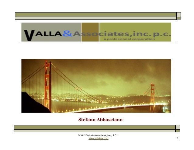 © 2012 Valla & Associates, Inc., P.C.www.vallalaw.com 1Stefano Abbasciano