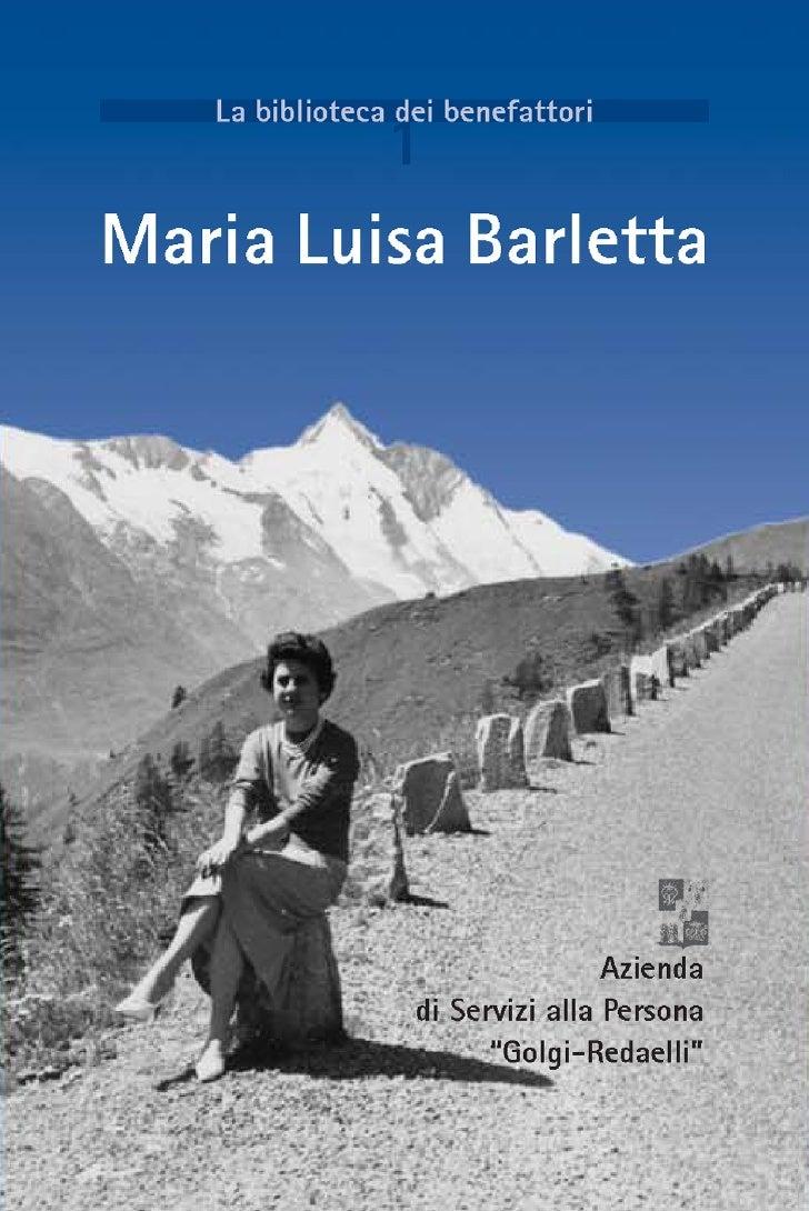 La biblioteca dei benefattori                1Maria Luisa Barletta          Azienda di Servizi alla Persona               ...