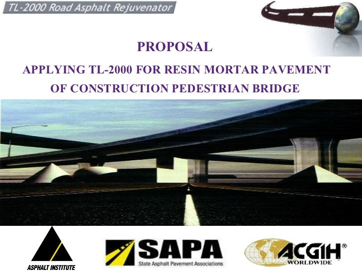 PROPOSAL  APPLYING TL-2000 FOR RESIN MORTAR PAVEMENT OF CONSTRUCTION PEDESTRIAN BRIDGE