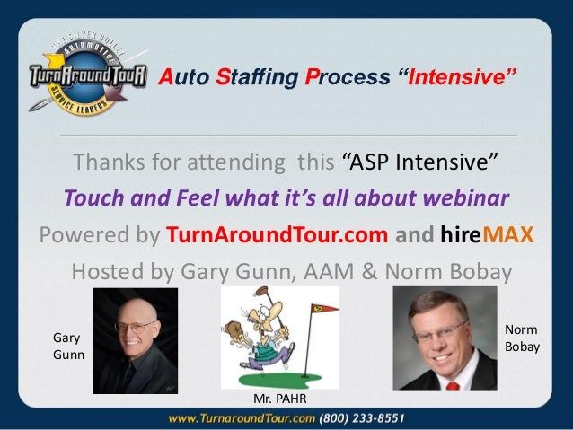 """Auto Staffing Process """"Intensive""""  Thanks for attending this """"ASP Intensive"""" Touch and Feel what it's all about webinar Po..."""