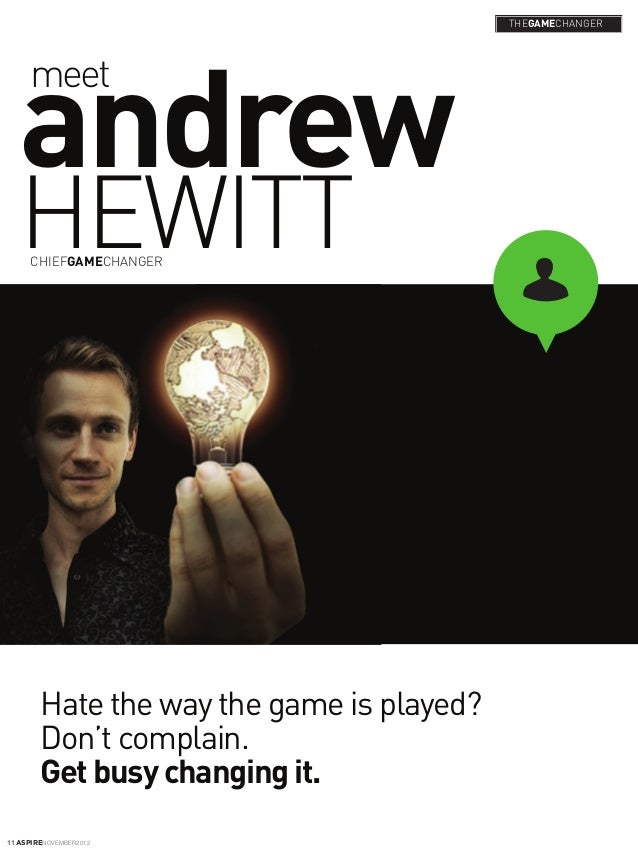 THEGAMECHANGER   andrew      meet   HEWITT      CHIEFGAMECHANGER        Hate the way the game is played?        Don't comp...