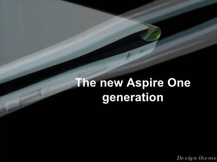 Design theme The new Aspire One generation