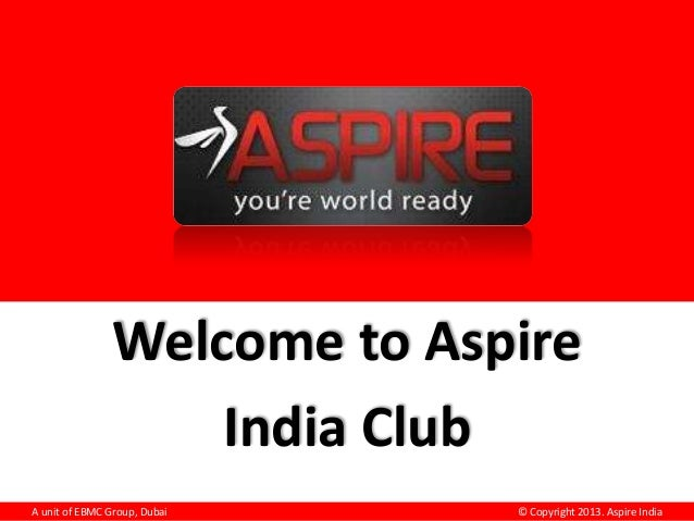 Welcome to Aspire India Club A unit of EBMC Group, Dubai  © Copyright 2013. Aspire India