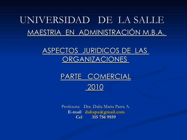 UNIVERSIDAD  DE  LA SALLE    MAESTRIA  EN  ADMINISTRACIÓN M.B.A.  ASPECTOS  JURIDICOS DE  LAS  ORGANIZACIONES  PARTE  COME...