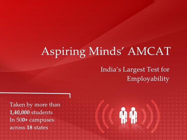 Aspiring Minds' AMCAT India's Largest Test for Employability Taken by more than  1,40,000  students In 50 0+  campuses  ac...