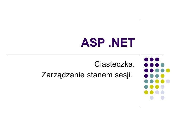 ASP .NET Ciasteczka. Zarządzanie stanem sesji.