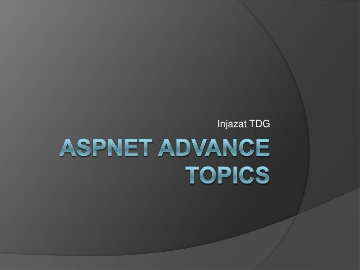 ASPNet Advance Topics<br />Injazat TDG<br />